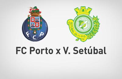Liga NOS 17/18 | Jornada 31: FC Porto vs Vit. Setúbal