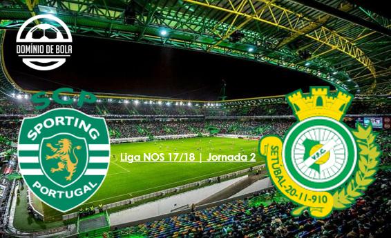 Liga NOS 17/18 | Jornada 2: Sporting CP 1-0 Vit. Setúbal